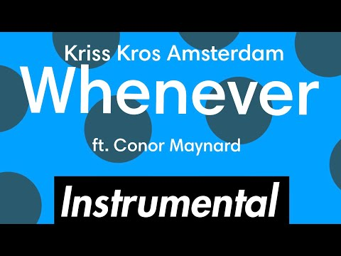 Kris Kross - Whenever ft. Conor Maynard (Instrumental)