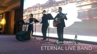 Oh Carol by Eternal Live Band