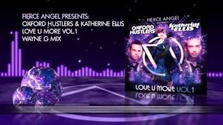 The Oxford Hustlers & Katherine Ellis - Love U More Vol 1 - Wayne G Mix - Fierce Angel