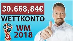 30.668,84€ Wettkonto - UPDATE nach 9 Tagen WM 2018 Wetten