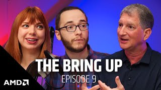The Bring Up: Episode 9: AMD and the Future of Tech