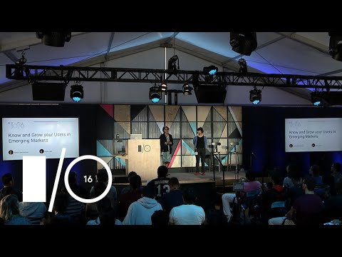 Know and grow your users in emerging markets - Google I/O 2016