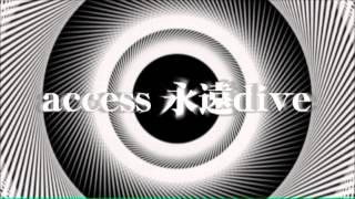 Access  永遠dive - We'll