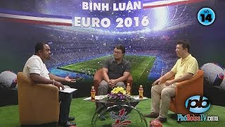 Bình luận EURO 2016 với Vũ Quang Huy, Dũng Taylor và khách mời - 14