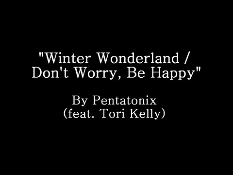 Winter Wonderland  Dont Worry Be Happy  Pentatonix Lyrics