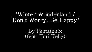 Winter Wonderland / Don't Worry Be Happy - Pentatonix (Lyrics)