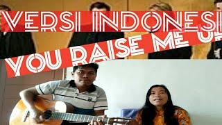 You raise me up, Versi bahasa indonesia Kau angkatku