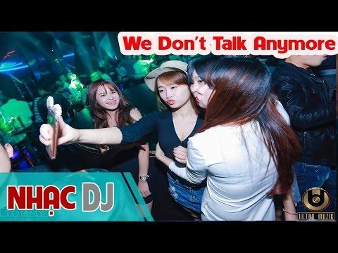 nonstop---yêu-là-khi-we-don't-talk-anymore---dj-hoàng-thanh-mix