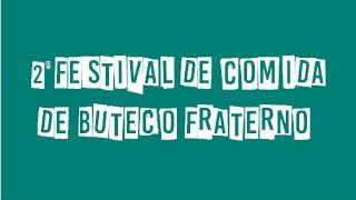 :: COBERTURA DO 2º FESTIVAL DE COMIDA DE BUTECO FRATERNO ::