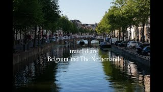 travel diary: Belgium and The Netherlands