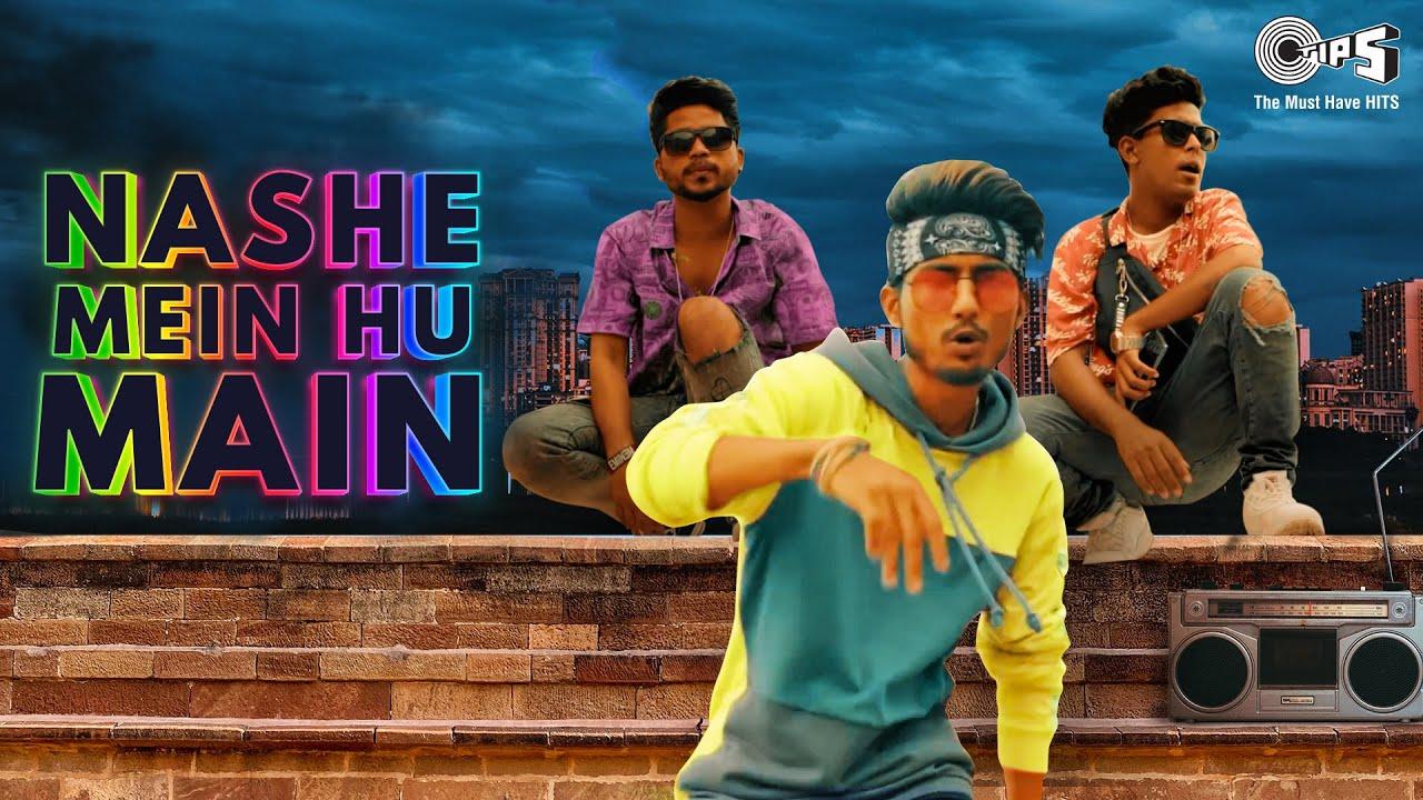 Nashe Mein Hu Main (Official Video) Rajneesh Patel, Mr. Pro & Efu | Hindi Song 2021 | Tips Music