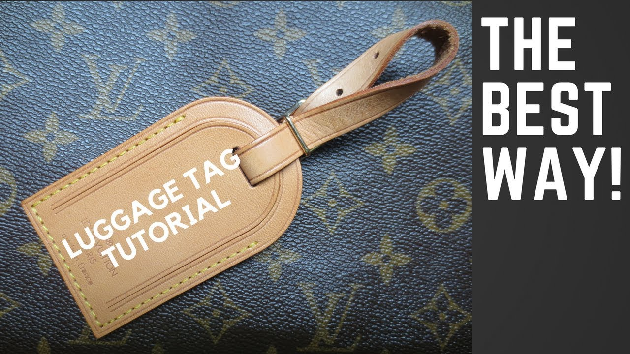 3e6cd3a7e120 How to Tie a Louis Vuitton Luggage Tag
