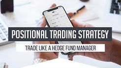 Positional Trading Strategy - Trade like a Hedge Fund Manager