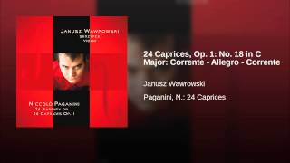 24 Caprices, Op. 1: No. 18 in C Major: Corrente - Allegro - Corrente