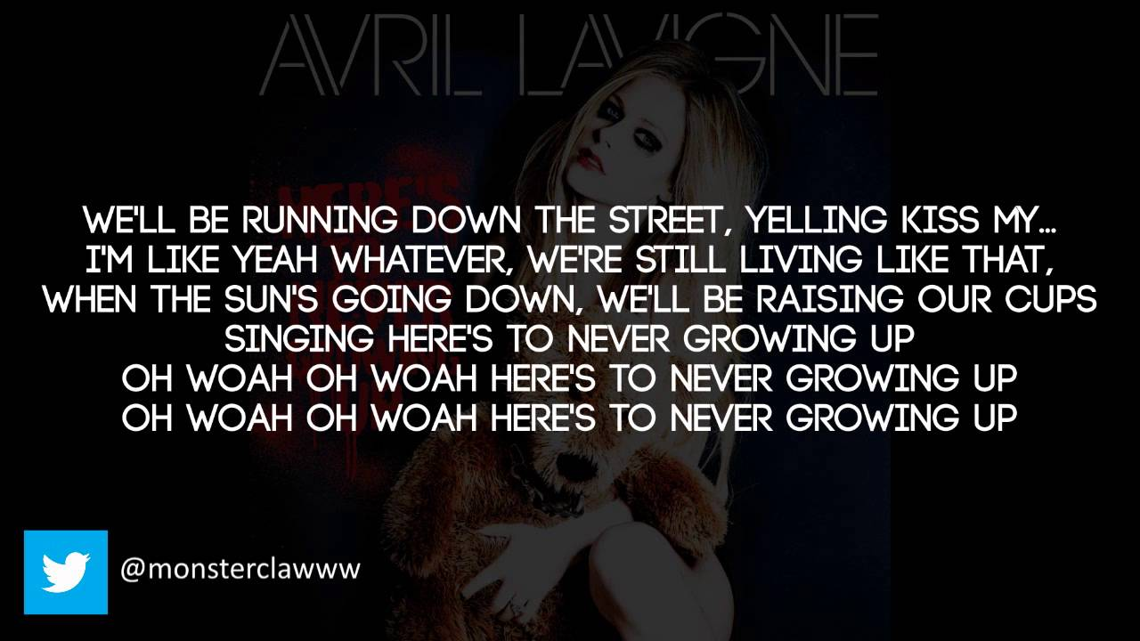 Avril Lavigne - Here's To Never Growing Up Lyrics - YouTube
