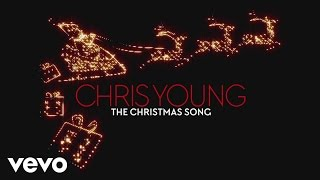 Chris Young - The Christmas Song (Audio) YouTube Videos