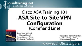 Cisco ASA Site-to-Site VPN Configuration (Command Line):  Cisco ASA Training 101