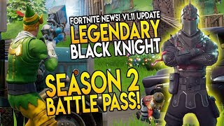 """LEGENDARY BLACK KNIGHT HERO! SEASON 2 BATTLE PASS & V1.11 PATCH!!"" Fortnite Battle Royale News"