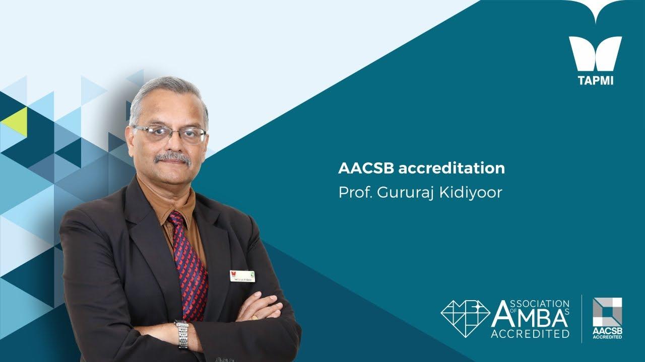 AACSB accreditation - Prof. Gururaj Kidiyoor,