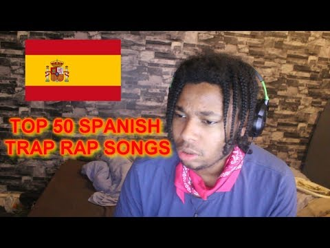 (FIRST REACTION) TOP 50 SPANISH TRAP RAP SONGS