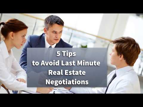 5 Tips to Avoid Last Minute Real Estate Negotiations
