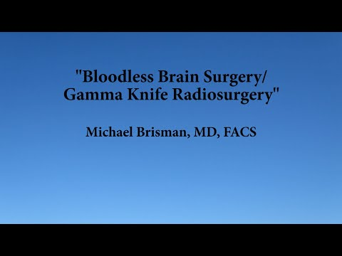 Gamma Knife - From a Patient's Perspective.