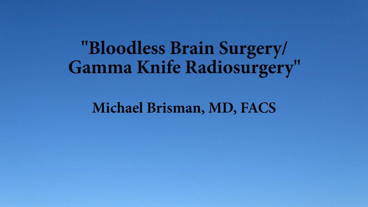 Dr Michael Brisman, Gamma Knife Surgery | Long Island NY