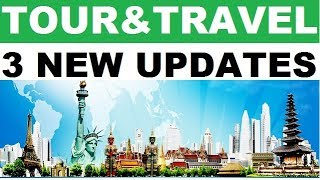 3 New Updates For Tour And Travel Operators Hindi 2017