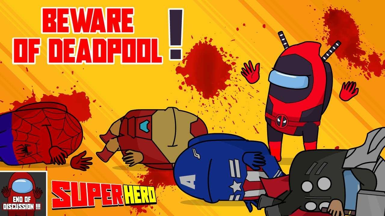 Among Us Deadpool The Trouble Maker - Dead Superhero - End of Discussion !!!