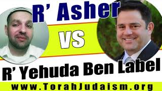 R' Asher vs R' Yehuda Ben Label