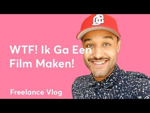 WTF! IK GA EEN FILM MAKEN? - FREELANCE VLOG #07