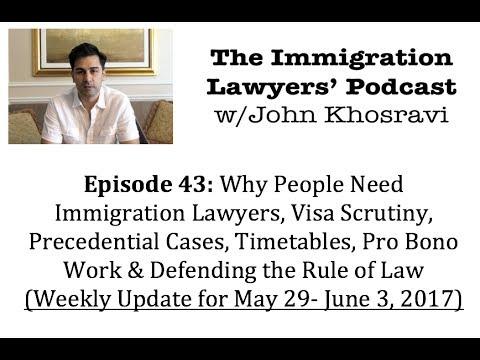 [43] Needing Lawyers, Visa Scrutiny, Precedent, Timeline, Pro Bono & Rule of Law