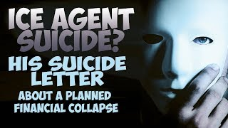ICE Agent Commits Suicide Over Planned Financial Meltdown - His Suicide Letter Tells All