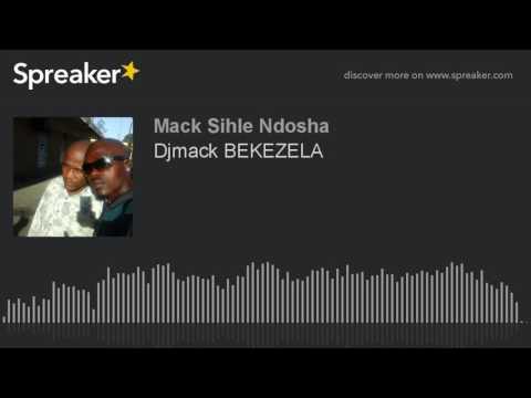 Djmack BEKEZELA (made with Spreaker)