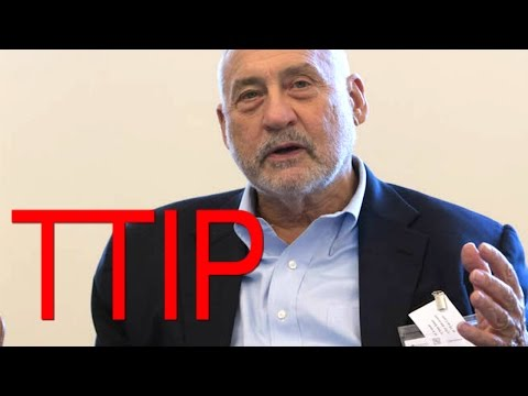 Joseph Stiglitz: TTIP is a particularly bad agreement
