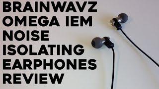 Brainwavz Omega IEM Noise Isolating Earphones Review