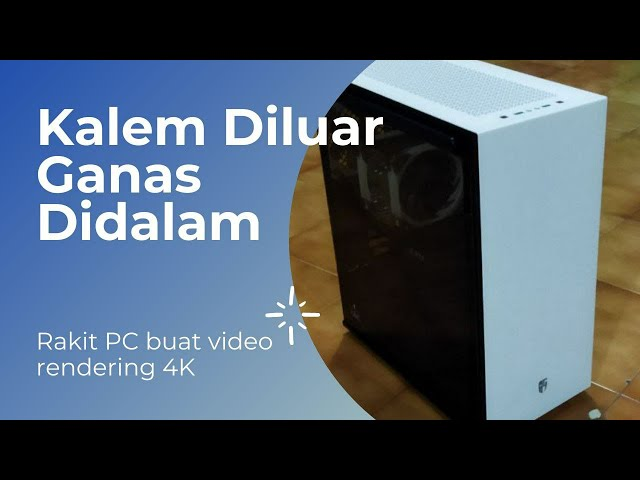 SETUP PC KALEM BIN KENCENG BUAT RENDERING VIDEO 4K PAKAI RYZEN 7 5800X + RTX 3060