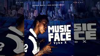 Vyko X - Music Face - January 2020