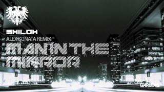 Shiloh - Man In The Mirror (Alex Sonata Remix) [Garuda]