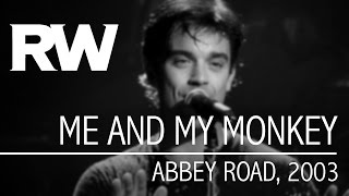 Robbie Williams | Me And My Monkey | Live at Abbey Road 2003