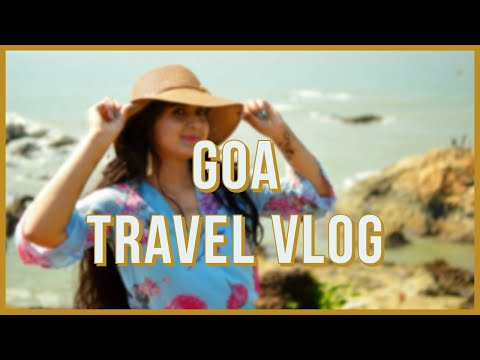 GOA TRAVEL VLOG | FIRST TIME IN GOA | VISUALS OF MY LIFE