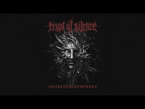 CRYPT OF SILENCE - Awareness Ephemera (2016) Full Album Official (Death Doom Metal)