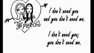 Watch Pierces I Dont Need You video