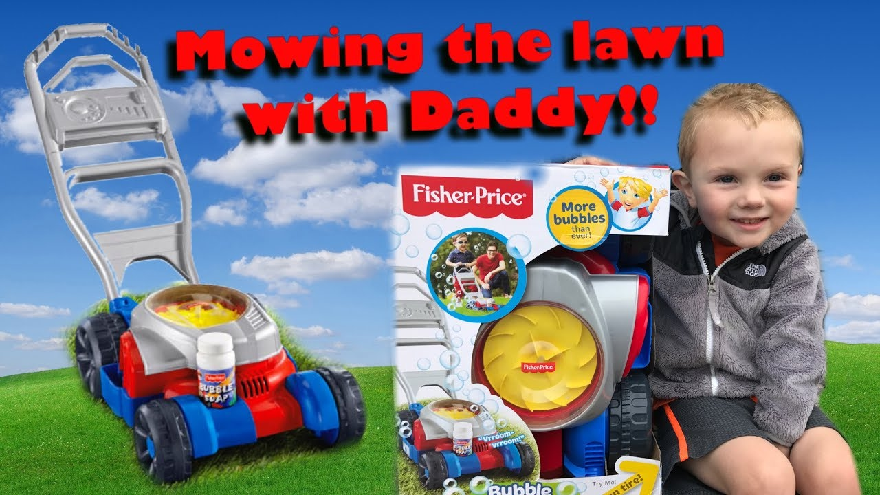 Toddler Mows The Lawn With Daddy Amp Fisher Price Bubble