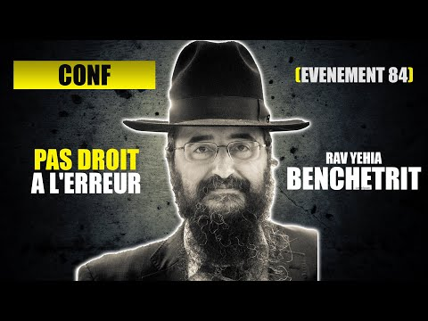 RAV BENCHETRIT - PAS DROIT A L'ERREUR