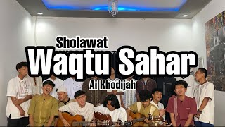 Waqtu Sahar Ai Khodijah Scalavacoustic Cover Sholawat
