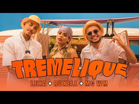 Ruxell feat. Lexa e MC WM - Tremelique (Clipe Oficial)