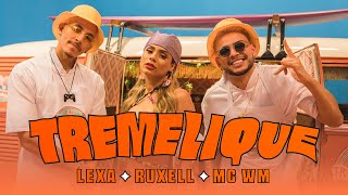 Ruxell feat. Lexa e MC WM - Tremelique (Clipe Oficial)
