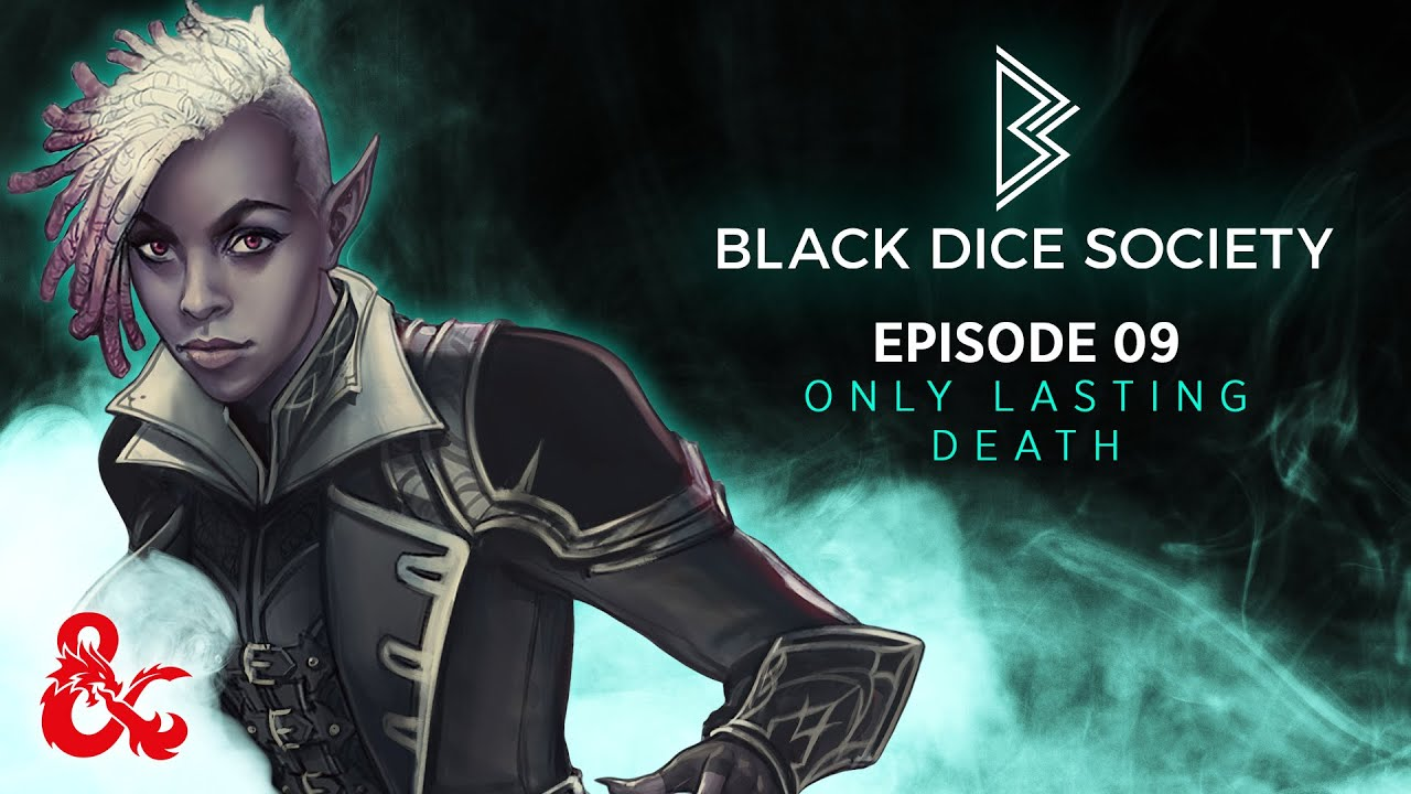 Download Only Lasting Death   Black Dice Society   Episode 9   D&D