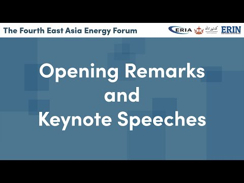 ERIA | The 4th East Asia Energy Forum - Opening Remarks and Keynote Speech